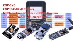 esp32-cam pinout ai thinker m5stack timer camera ttgo t-camera t-journal esp-eye